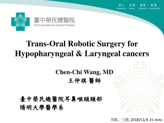 Trans-Oral Robotic Surgery for  Hypopharyngeal & Laryngeal cancers