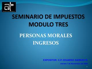 SEMINARIO DE IMPUESTOS MODULO TRES