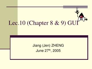 Lec.10 (Chapter 8 & 9) GUI