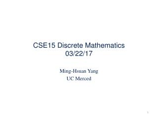 CSE15 Discrete Mathematics 03/22/17