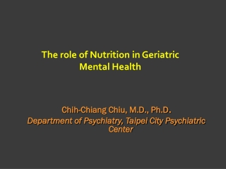 The role of Nutrition in Geriatric Mental Health