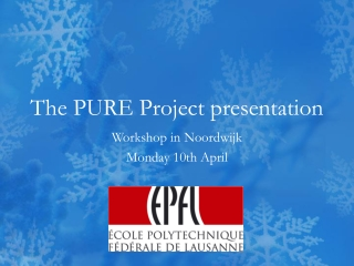 The  PURE Project presentation