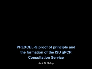 PREXCEL-Q proof of principle and  the formation of the ISU qPCR  Consultation Service