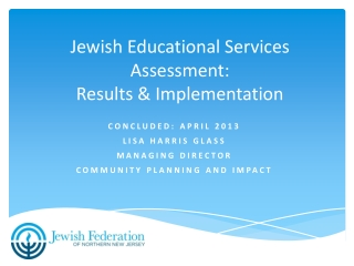 Jewish Educational Services Assessment:  Results & Implementation