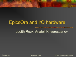 EpicsOra and I/O hardware