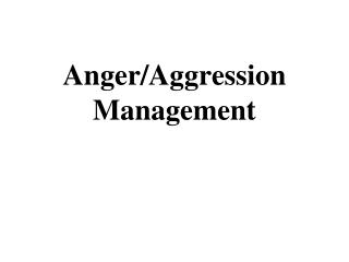 Anger/Aggression Management
