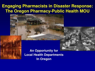 Engaging Pharmacists in Disaster Response: The Oregon Pharmacy-Public Health MOU
