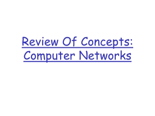 Review Of Concepts: Computer Networks