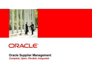 Oracle Supplier Management Complete, Open, Flexible, Integrated