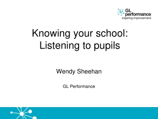 Knowing your school:  Listening to pupils
