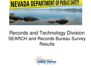 Records and Technology Division  SEARCH and Records Bureau Survey Results