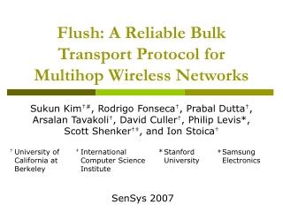 Flush: A Reliable Bulk Transport Protocol for Multihop Wireless Networks