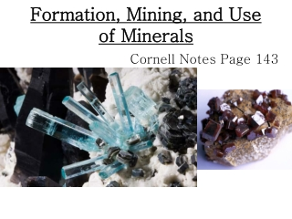 Formation, Mining, and Use of Minerals