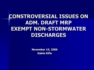 CONSTROVERSIAL ISSUES ON ADM. DRAFT MRP EXEMPT NON-STORMWATER DISCHARGES