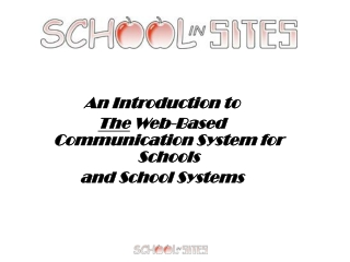 An Introduction to The  Web-Based Communication System for Schools  and School Systems