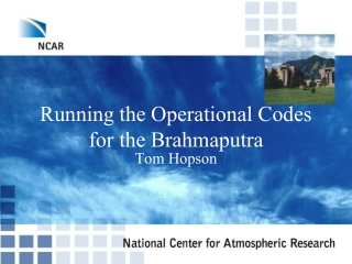 Running the Operational Codes for the Brahmaputra