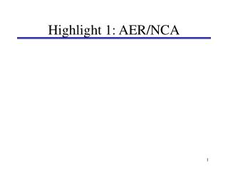 Highlight 1: AER/NCA