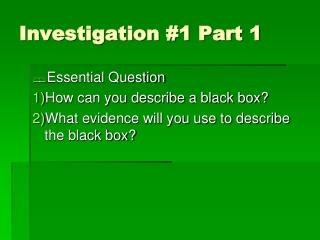 Investigation #1 Part 1