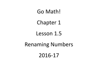 Go Math! Chapter 1 Lesson 1.5 Renaming Numbers 2016-17