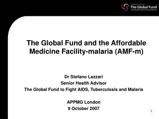 The Global Fund and the Affordable Medicine Facility-malaria (AMF-m)