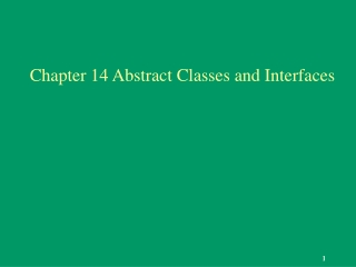Chapter 14 Abstract Classes and Interfaces
