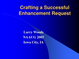 Crafting a Successful Enhancement Request