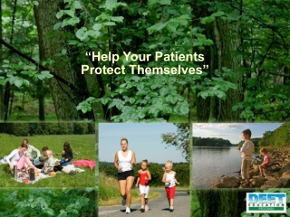 """""""Help Your Patients  Protect Themselves"""""""