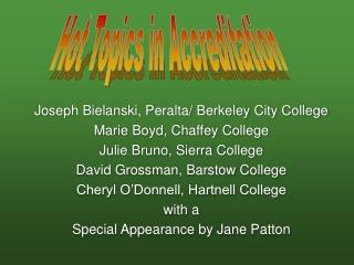 Joseph Bielanski, Peralta/ Berkeley City College  Marie Boyd, Chaffey College