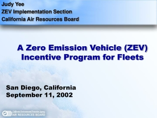 Judy Yee ZEV Implementation Section California Air Resources Board