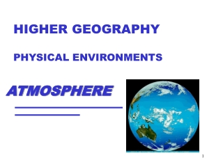 HIGHER GEOGRAPHY PHYSICAL ENVIRONMENTS