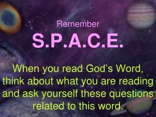 Remember S.P.A.C.E.