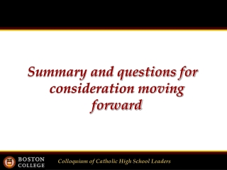 Summary and questions for consideration moving forward
