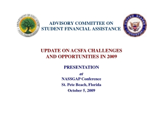 UPDATE ON ACSFA CHALLENGES  AND OPPORTUNITIES IN 2009 PRESENTATION at NASSGAP Conference
