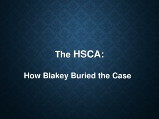 The  HSCA:   How Blakey Buried the Case