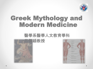 Greek Mythology and  Greek Mythology and  Modern Medicine Modern Medicine