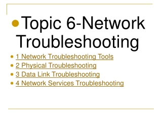 Topic 6-Network Troubleshooting 1 Network Troubleshooting Tools 2 Physical Troubleshooting