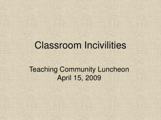 Classroom Incivilities