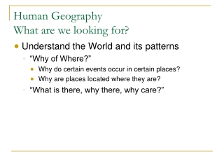 Human Geography  What are we looking for?