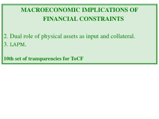 MACROECONOMIC IMPLICATIONS OF FINANCIAL CONSTRAINTS