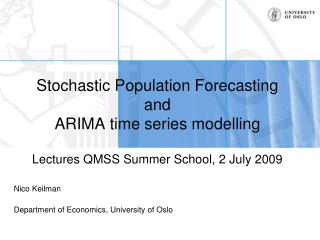 Stochastic Population Forecasting and ARIMA time series modelling Lectures QMSS Summer School, 2 July 2009
