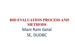 BID EVALUATION PROCESS AND METHODS Mani Ram Gelal SE, DUDBC