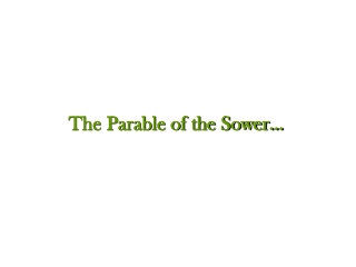 The Parable of the Sower…