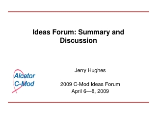 Ideas Forum: Summary and Discussion