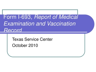 Form I-693,  Report of Medical Examination and Vaccination Record