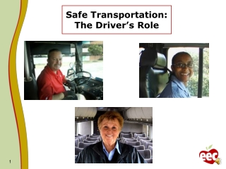 Safe Transportation:  The Driver's Role