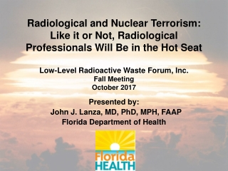 Presented by:   John J. Lanza, MD, PhD, MPH, FAAP Florida Department of Health