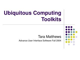 Ubiquitous Computing Toolkits