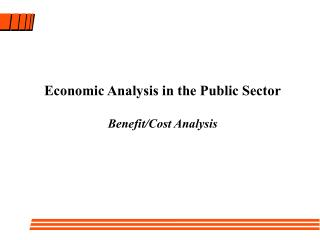 Economic Analysis in the Public Sector Benefit/Cost Analysis