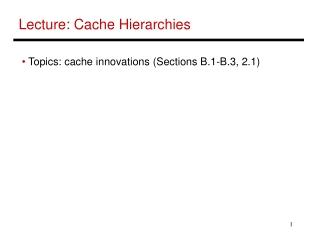 Lecture: Cache Hierarchies