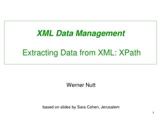 XML Data Management  Extracting Data from XML: XPath